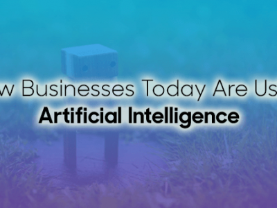 businesses using artificial intelligence