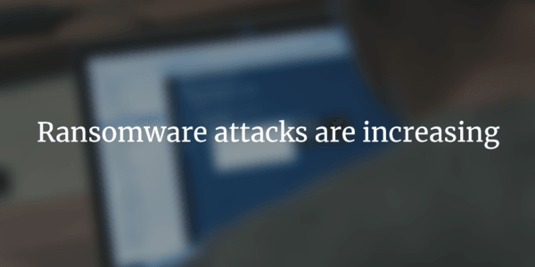 increasing ransomware attacks