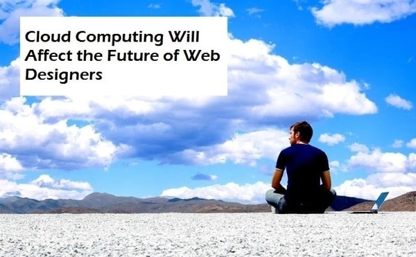 will cloud computing affect the future of web designers